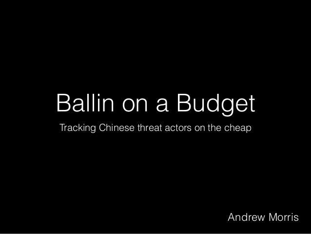 BSidesCharleston2014 - Ballin on a Budget: Tracking Chinese Malware C…