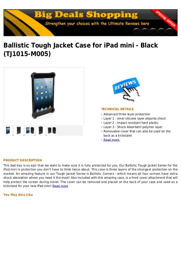 Ballistic Tough Jacket Case for iPad mini - Black(TJ1015-M005)TECHNICAL DETAILSAdvanced three layer protectionqLayer 1 - I...