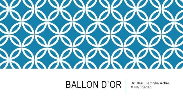 BALLON D'OR Dr. Basil Bemgba Achie MBBS Ibadan