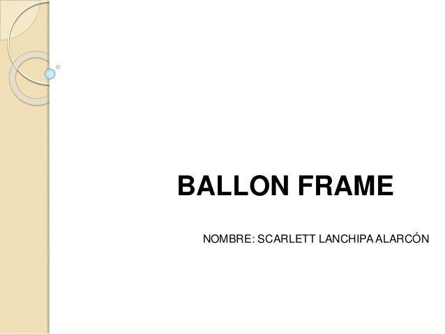BALLON FRAME NOMBRE: SCARLETT LANCHIPA ALARCÓN