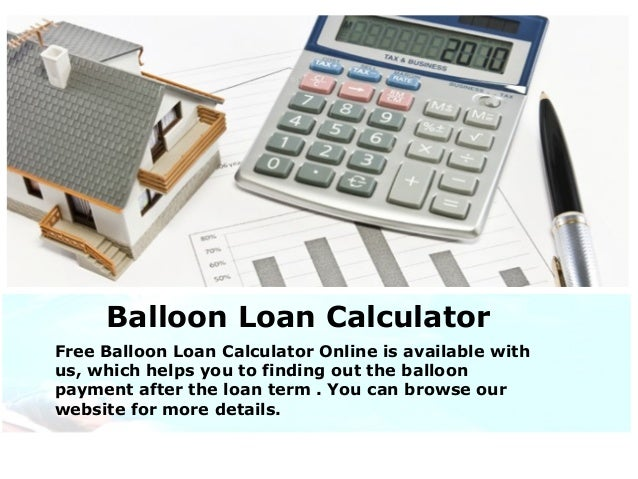 Balloon Loan Calculator. Sample Loan Amortization Calculator1