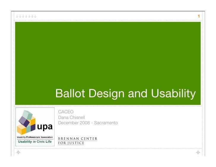 1     Ballot Design and Usability CACEO Dana Chisnell December 2008 - Sacramento