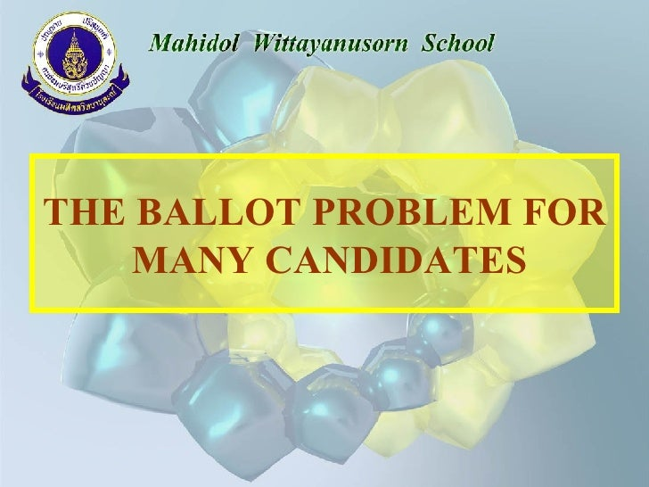 THE BALLOT PROBLEM FOR  MANY CANDIDATES