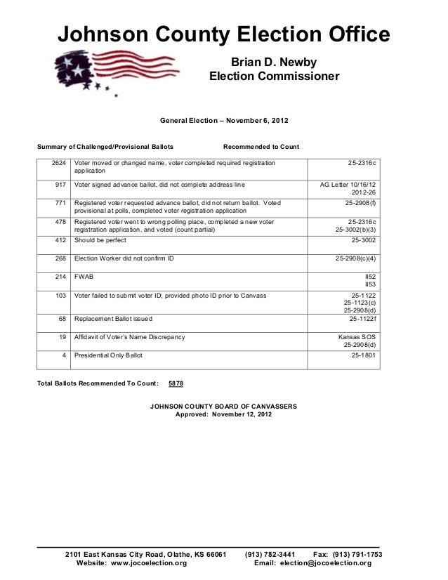 Johnson County Election Office 2101 East Kansas City Road, Olathe, KS 66061 (913) 782-3441 Fax: (913) 791-1753 Website: ww...