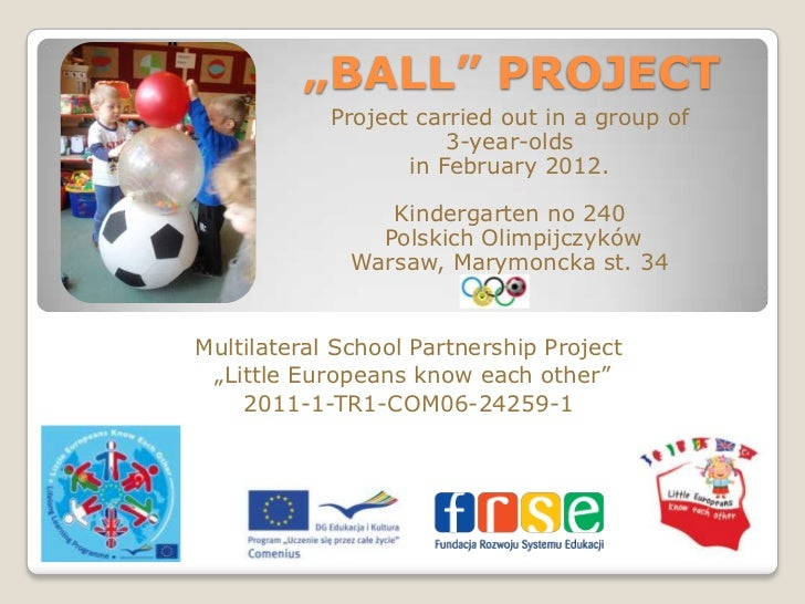 """""""BALL"""" PROJECT            Project carried out in a group of                       3-year-olds                   in Februar..."""