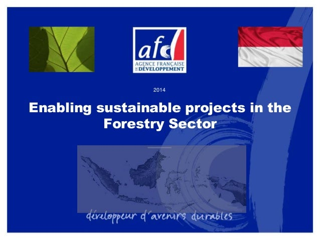 Enabling sustainable projects in the Forestry Sector 2014