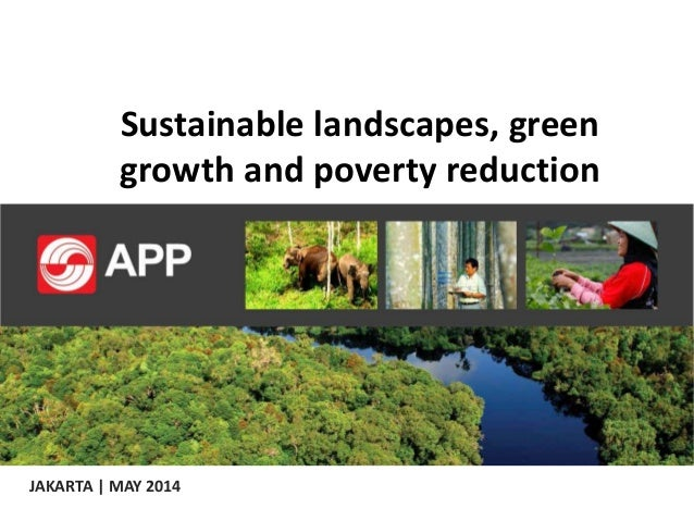 Sustainable landscapes, green growth and poverty reduction JAKARTA | MAY 2014