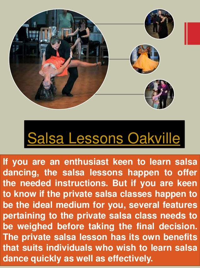 Salsa Lessons Oakville If you are an enthusiast keen to learn salsa dancing, the salsa lessons happen to offer the needed ...