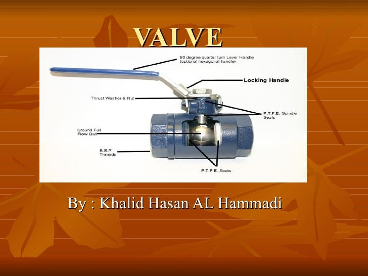 VALVEBy : Khalid Hasan AL Hammadi