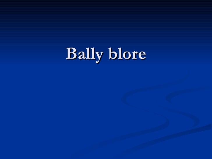 Bally blore