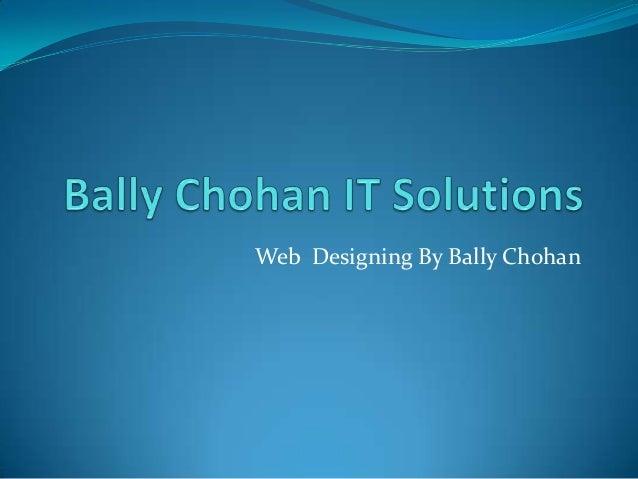 Web Designing By Bally Chohan