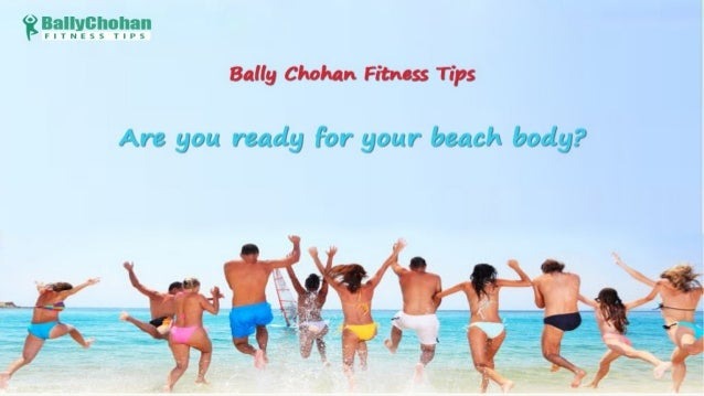 Get beach body with Bally Chohan Fitness Tips