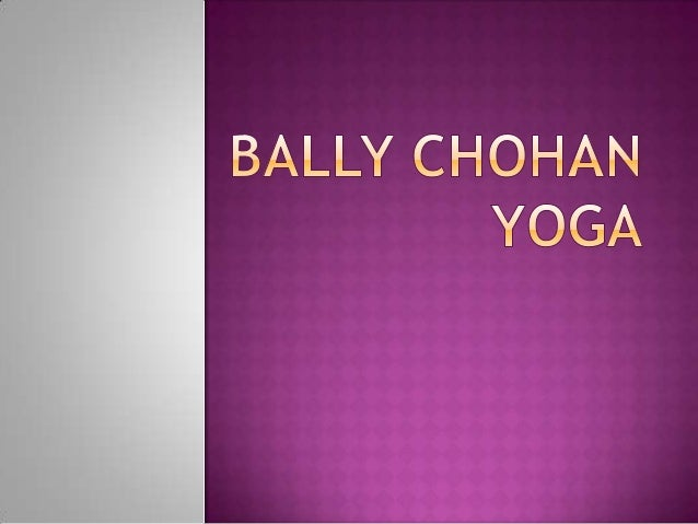 " Bally Chohan Yoga is a comprehensive one-stop resource connecting yogis in UK. A ""Yogasphere"" providing easily accessibl..."
