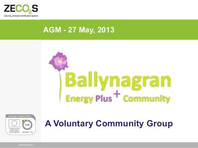 www.zecs.euwww.zecos.euAGM - 27 May, 2013A Voluntary Community Group