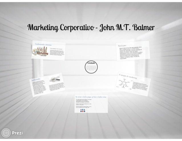 Mix comunicacional e Marca: Apresentação acadêmica sobre John M.T. Balmer e o Marketing Corporativo