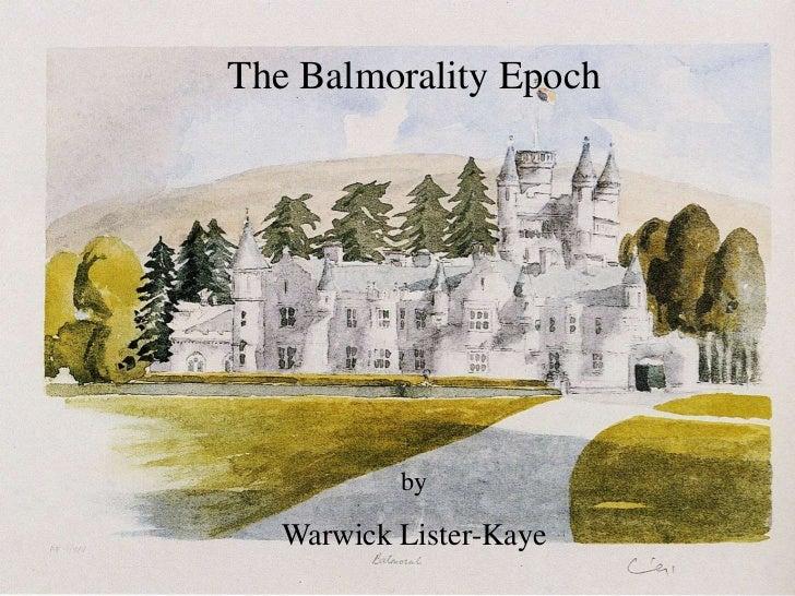 The Balmorality Epoch           by   Warwick Lister-Kaye