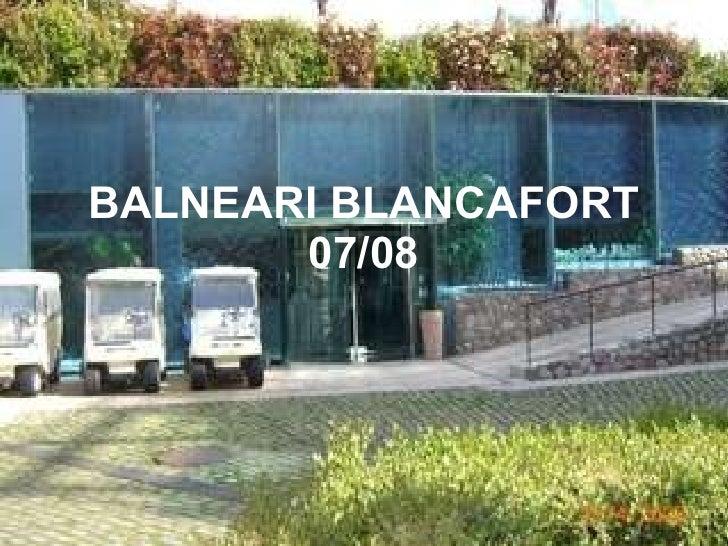 BALNEARI BLANCAFORT 07/08