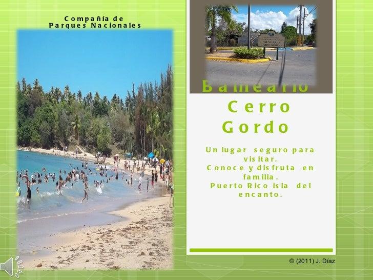 Balneario  Cerro Gordo  Un lugar  seguro para visitar. Conoce y disfruta  en familia. Puerto Rico isla  del encanto. Compa...