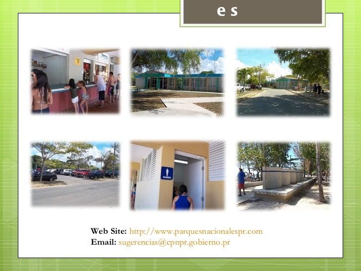Facilidades  Web Site:   http://www.parquesnacionalespr.com   Email:   [email_address]