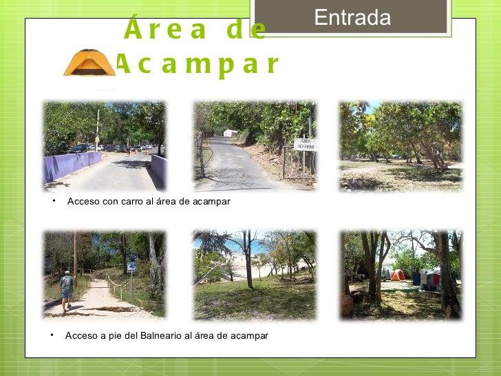 Área de Acampar  <ul><li>Acceso con carro al área de acampar  </li></ul><ul><li>Acceso a pie del Balneario al área de acam...