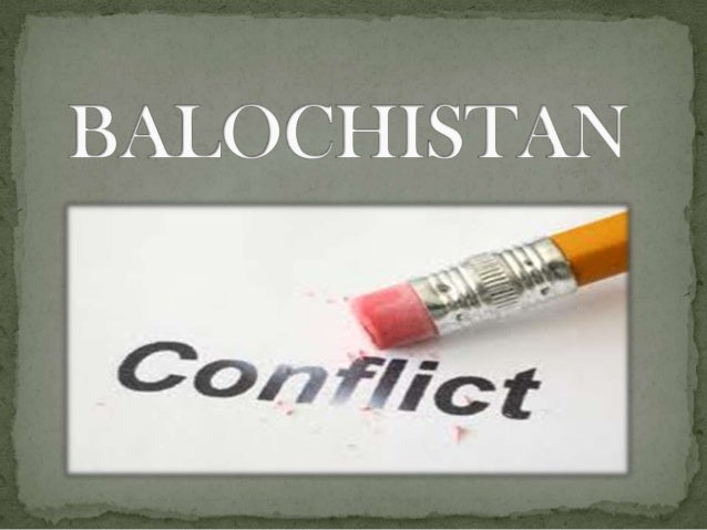The Balochistan Conflict is an     ongoing clash between  'Baloch Nationalists' & the   'Government of Pakistan'       ove...