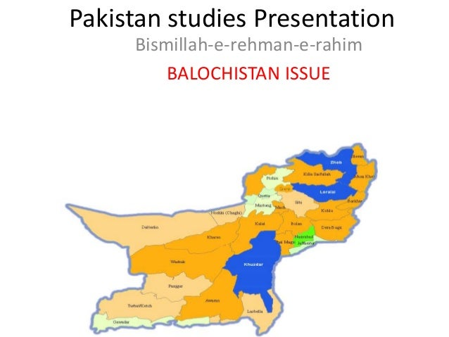 balochistan issue Kashmir and balochistan are two different issues if the people want, we can hold a referendum in the province but we don't see any political struggle in balochistan the members of the .