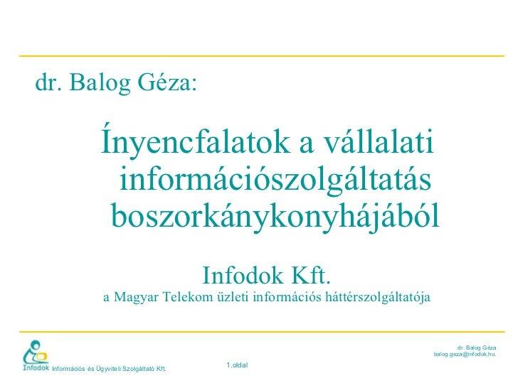 dr. Balog Géza:  Ínyencfalatok a vállalati információszolgáltatás boszorkánykonyhájából Infodok Kft. a Magyar Telekom üzle...