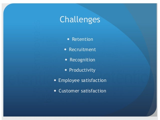Retention Tips  Hire selectively  Offer competitive benefits package salary  Based on skill and experience  Supply and...