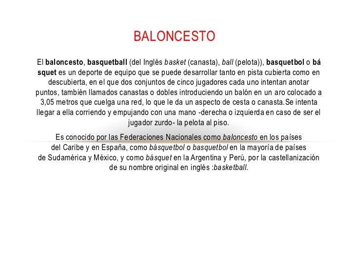 Baloncesto<br />Elbaloncesto,basquetball(delInglésbasket(canasta),ball(pelota)),basquetbolobásquetes undeport...