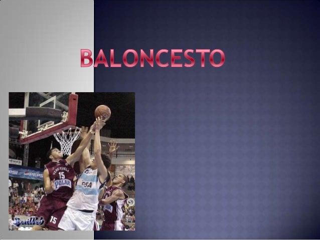 1.1 JUEGO DEL BALONCESTOEl baloncesto lo juegan dos (2) equipos de cinco (5) jugadores cada uno. Elobjetivo de cada equipo...