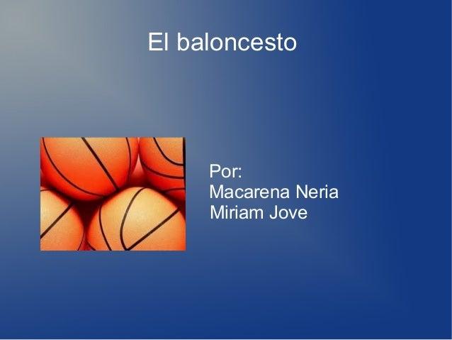 El baloncestoPor:Macarena NeriaMiriam Jove