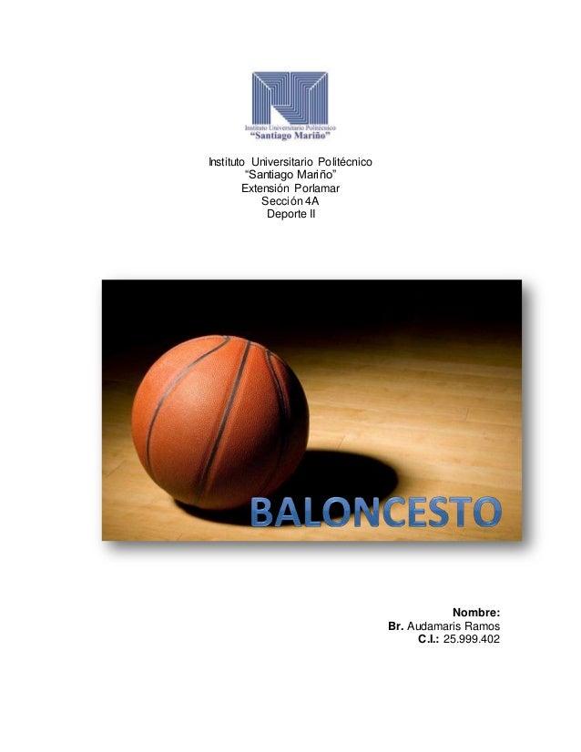 """Instituto Universitario Politécnico """"Santiago Mariño"""" Extensión Porlamar Sección 4A Deporte II Nombre: Br. Audamaris Ramos..."""