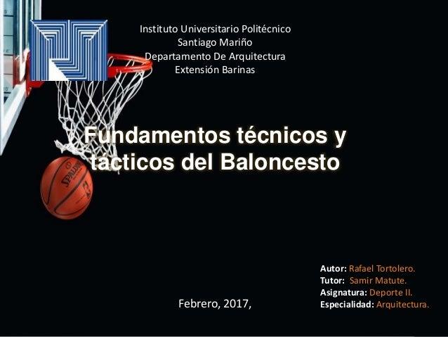 Instituto Universitario Politécnico Santiago Mariño Departamento De Arquitectura Extensión Barinas Autor: Rafael Tortolero...