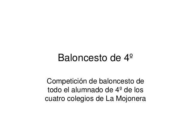 Baloncesto de 4ºCompetición de baloncesto detodo el alumnado de 4º de loscuatro colegios de La Mojonera