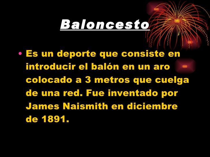 Baloncesto <ul><li>Es un deporte que consiste en introducir el balón en un aro colocado a 3 metros que cuelga de una red. ...