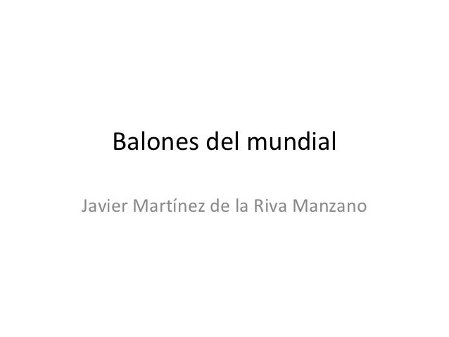 Balones del mundialJavier Martínez de la Riva Manzano