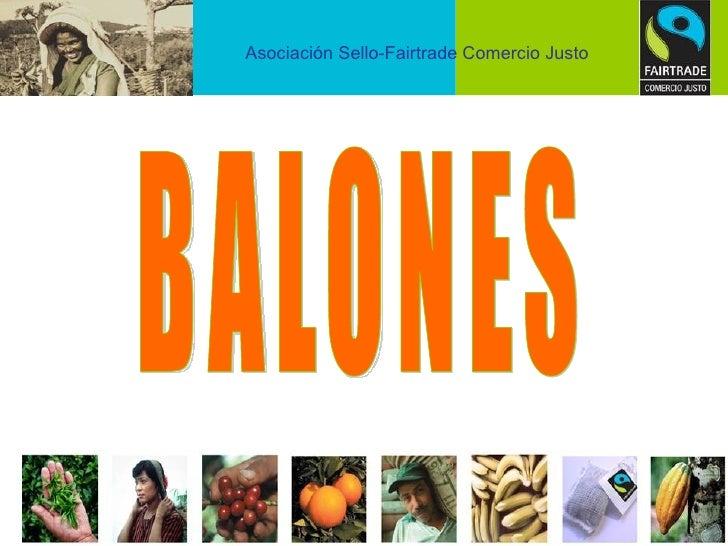 BALONES Asociación Sello-Fairtrade Comercio Justo