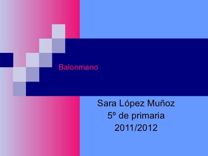 Balonmano  Sara López Muñoz 5º de primaria 2011/2012