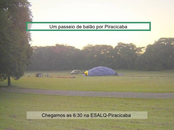 Um passeio de balão por PiracicabaChegamos as 6:30 na ESALQ-Piracicaba
