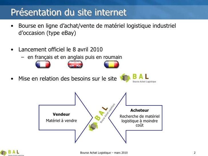 Présentation du site internet<br />2<br />Bourse Achat Logistique – mars 2010<br />Bourse en ligne d'achat/vente de matéri...