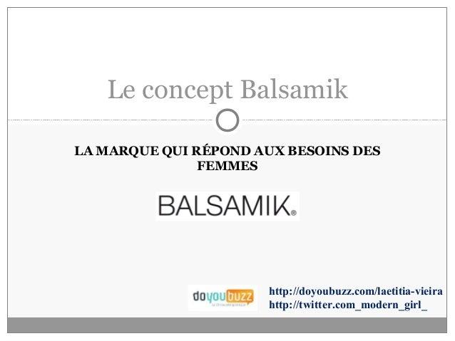 Le concept Balsamik LA MARQUE QUI RÉPOND AUX BESOINS DES FEMMES  http://doyoubuzz.com/laetitia-vieira http://twitter.com_m...