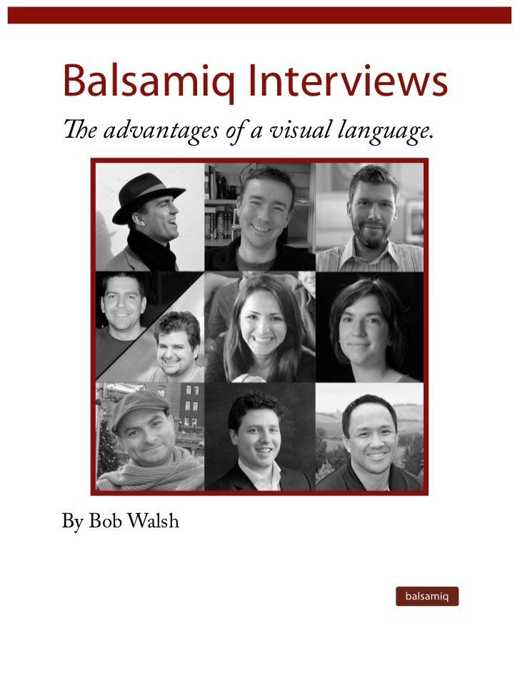 Balsamiq InterviewsThe advantages of a visual language.By Bob Walsh
