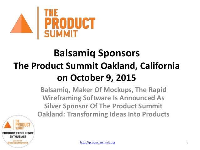Balsamiq Sponsors The Product Summit Oakland, California on October 9, 2015 Balsamiq, Maker Of Mockups, The Rapid Wirefram...