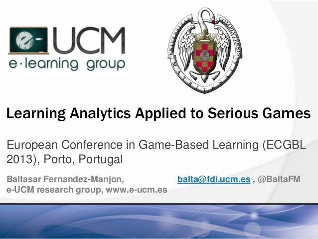 Learning Analytics Applied to Serious Games European Conference in Game-Based Learning (ECGBL 2013), Porto, Portugal Balta...