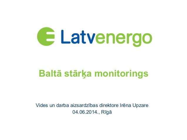 Baltā stārķa monitorings Vides un darba aizsardzības direktore Irēna Upzare 04.06.2014., Rīgā