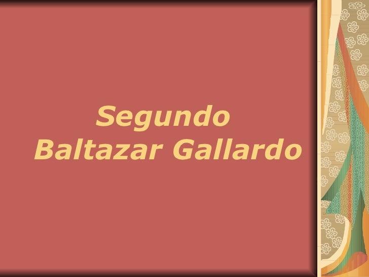 Segundo  Baltazar Gallardo