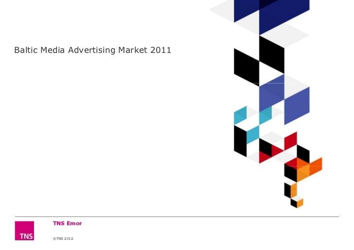 Baltic Media Advertising Market 2011        TNS Emor        ©TNS 2012