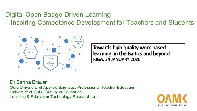 Towards high quality work-based learning in the Baltics and beyond RIGA, 24 JANUARY 2020 Digital Open Badge-Driven Learnin...