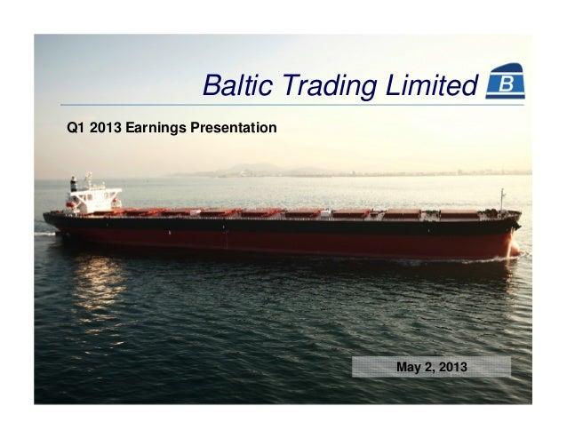 Baltic Trading LimitedQ1 2013 Earnings PresentationMay 2, 2013