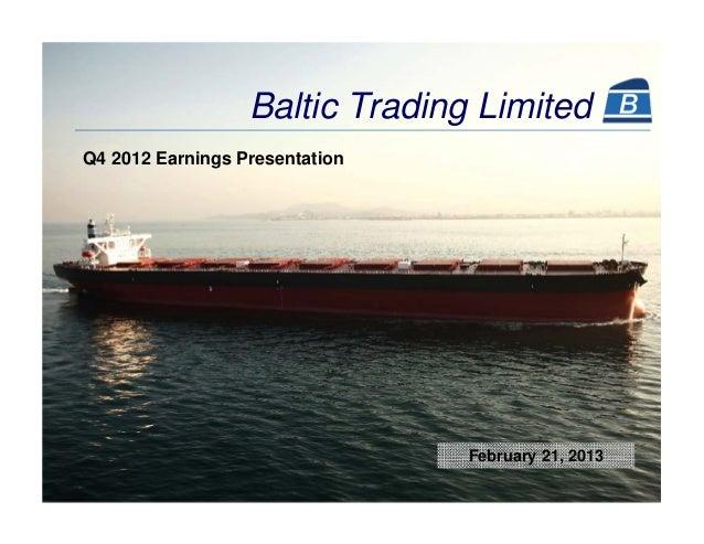 Baltic Trading LimitedQ4 2012 Earnings Presentation                                February 21, 2013
